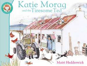 Katie Morag And The Tiresome Ted imagine