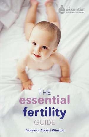 Winston, R: The Essential Fertility Guide