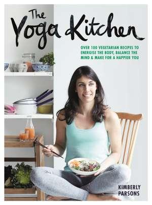 The Yoga Kitchen de Kimberley Parsons
