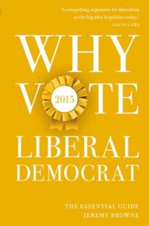 Browne, J: Why Vote Liberal Democrat 2015