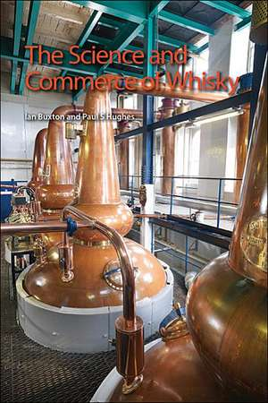 The Science and Commerce of Whisky de Ian Buxton