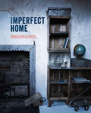 Imperfect Home de Mark Bailey