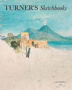 Turner's Sketchbooks de Ian Warrell