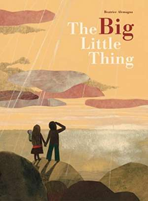 The Big Little Thing de Beatrice Alemagna