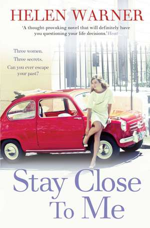 Stay Close to Me: the laugh-out-loud romantic bestseller to help see in the new year de Helen Warner