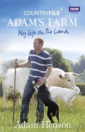 Countryfile: Adam's Farm: My Life on the Land imagine