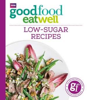 Good Food Eat Well: Low-Sugar Recipes