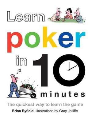 Byfield, B: Learn Poker in 10 Minutes imagine