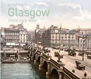 Foreman, C: Batsford's Glasgow Then and Now imagine