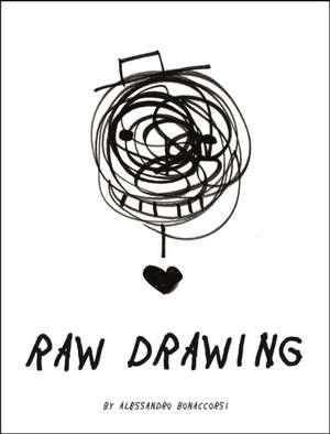 Raw Drawing de Alessandro Bonaccorsi