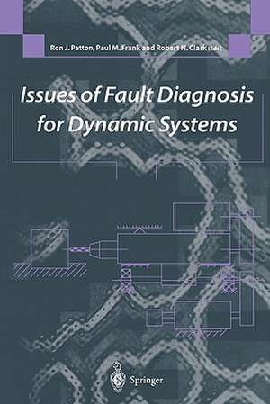 Issues of Fault Diagnosis for Dynamic Systems de Ron J. Patton