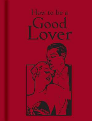 How to be a Good Lover de Bodleian Library
