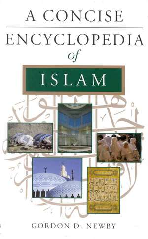 A Concise Encyclopedia of Islam de Gordon Newby