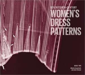 Seventeenth-Century Women's Dress Patterns, Book Two:  British Glamour Since 1950 de Jenny Tiramani