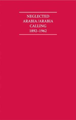 Neglected Arabia/Arabia Calling 1892–1962 8 Volume Hardback Set