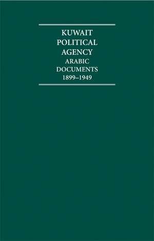 Kuwait Political Agency 13 Volume Hardback Set:  Arabic Documents 1899 1949 de M. Asser