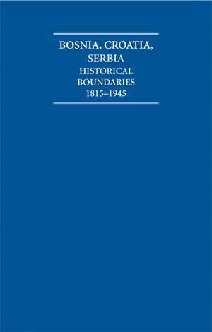 The Historical Boundaries Between Bosnia, Croatia, Serbia 1815 1945 Hardback Document and Boxed Map Set de Anita L. P. Burdett