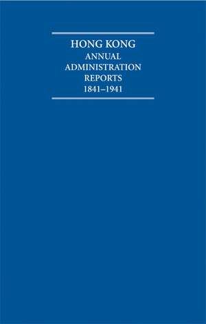 Hong Kong Annual Administration Reports 1841–1941 6 Volume Hardback Set de R. Jarman