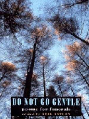Do Not Go Gentle de Neil Astley