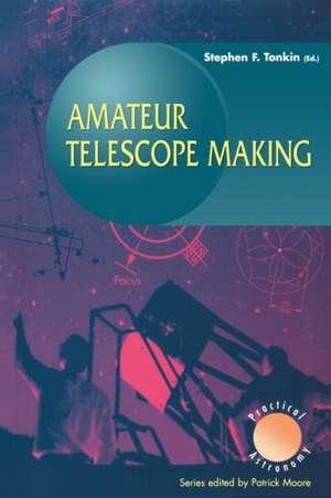 Amateur Telescope Making de Stephen Tonkin