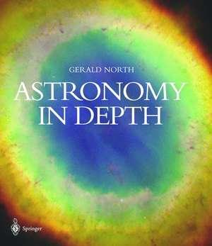 Astronomy in Depth de Gerald North
