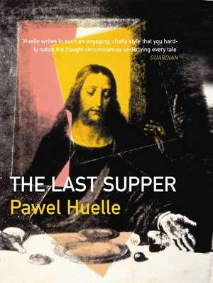 The Last Supper de Pawel Huelle