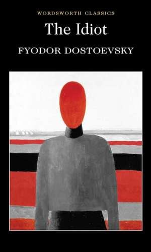 The Idiot de Fyodor Mikhailovich Dostoevsky