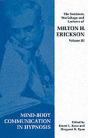 Seminars, Workshops and Lectures of Milton H. Erickson de Milton H. Erickson