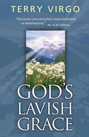 God's Lavish Grace de Terry Virgo