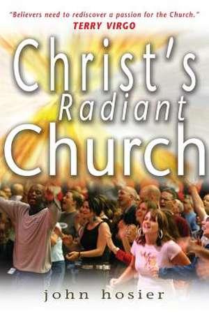Christ's Radiant Church de  Hosier John