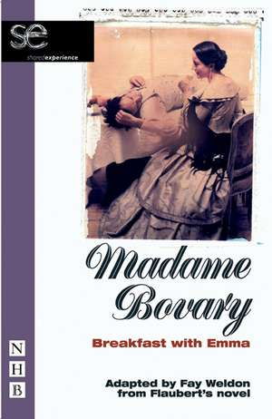 Madame Bovary: Breakfast with Emma de Gustave Flaubert