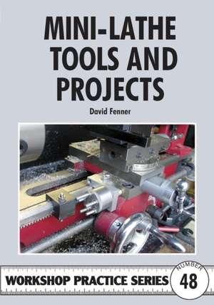 Mini-lathe Tools and Projects imagine