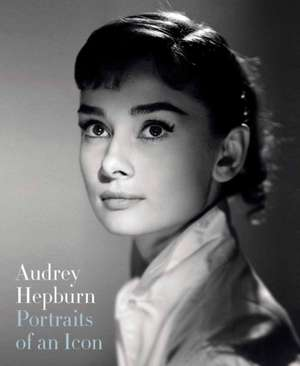 Audrey Hepburn: Portraits of an Icon (Npg Only)