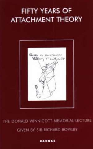 Bowlby, R: Fifty Years of Attachment Theory de Richard Bowlby