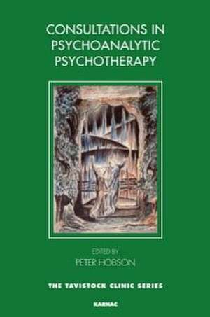 Consultations in Psychoanalytic Psychotherapy