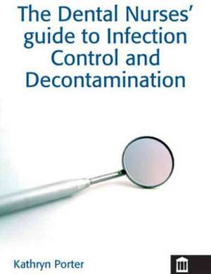 Porter, K: Infection Control and Decontamination in Dental N