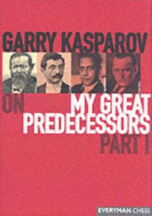 Garry Kasparov on My Great Predecessors:  Part 1 de Garry Kasparov