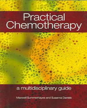 Summerhayes, M: Practical Chemotherapy
