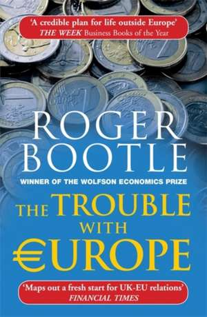 The Trouble With Europe, Third Edition de Roger Bootle