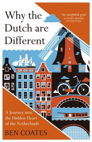 Why the Dutch are Different de Ben Coates