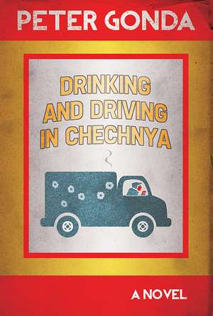 Drinking and Driving in Chechnya de Peter Gonda