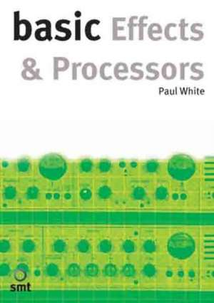 Basic Effects and Processors de Paul White