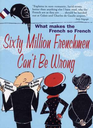 Sixty Million Frenchmen Cant Be Wrong