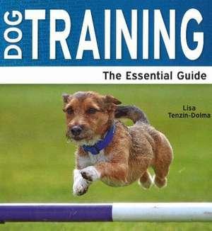 Dog Training - The Essential Guide de LISA TENZIN DOLMA