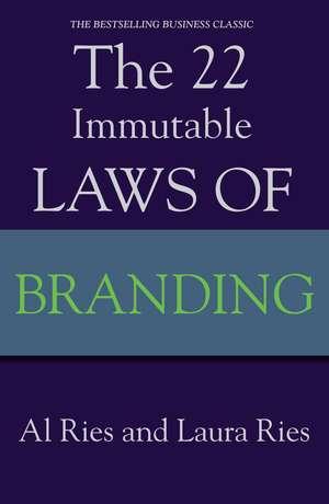 The 22 Immutable Laws Of Branding de Al Ries