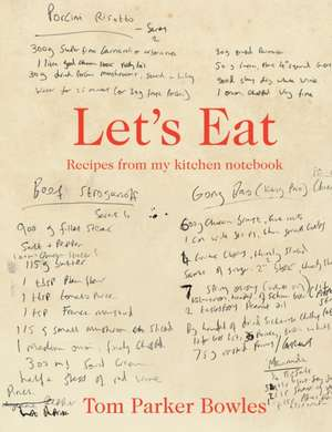 Parker Bowles, T: Let's Eat de Tom Parker Bowles