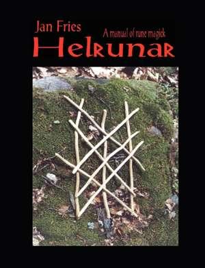 Helrunar: A Manual of Rune Magick de Jan Fries