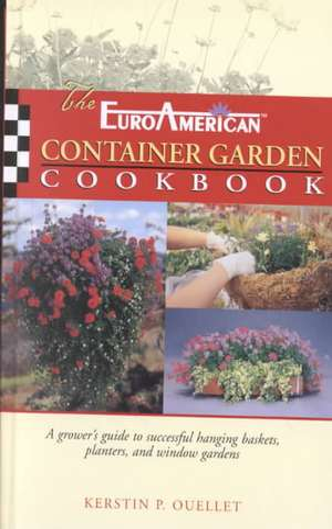 EuroAmerican Container Garden Cookbook