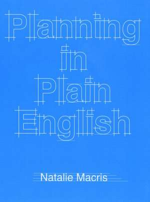 Planning in Plain English:  Writing Tips for Urban and Environmental Planners de Natalie Macris