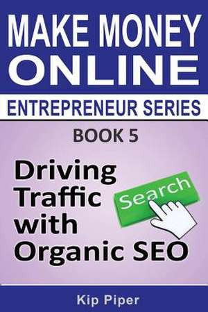 Driving Traffic with Organic Seo